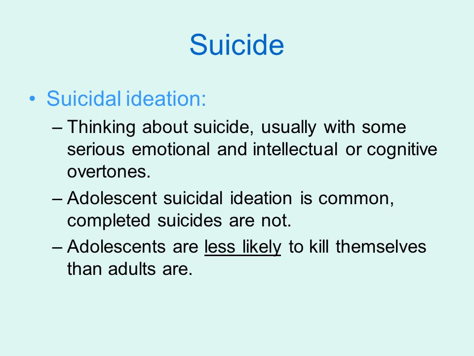Suicide Suicidal ideation: