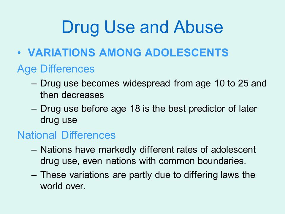 Drug Use and Abuse VARIATIONS AMONG ADOLESCENTS Age Differences