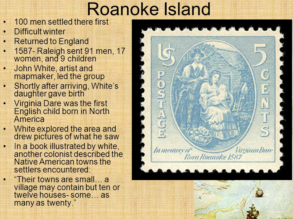 Roanoke Island 100 men settled there first Difficult winter