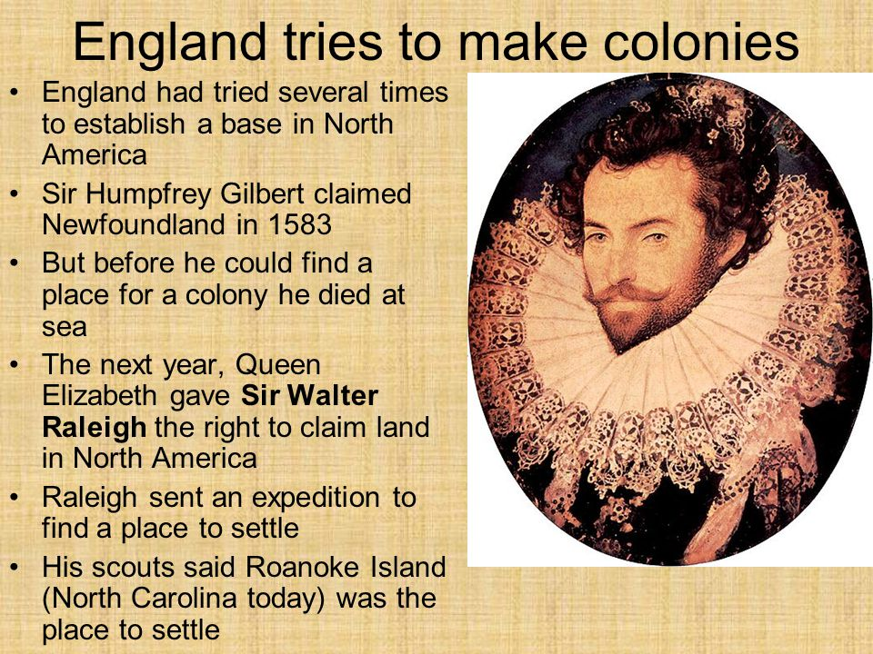 England tries to make colonies