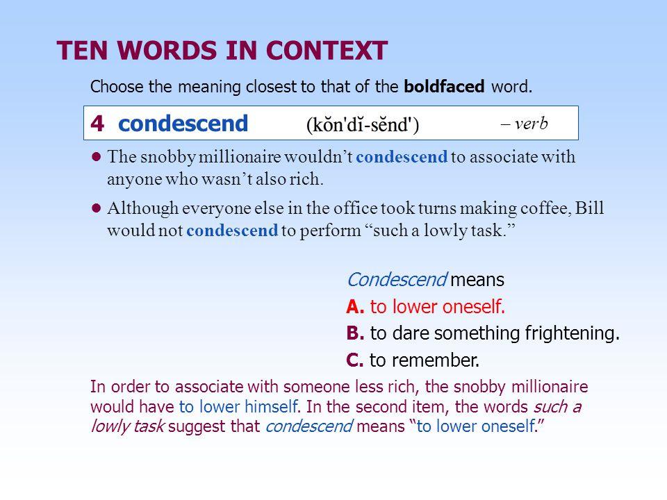 TEN WORDS IN CONTEXT 4 condescend – verb