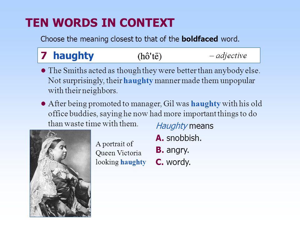 TEN WORDS IN CONTEXT 7 haughty – adjective
