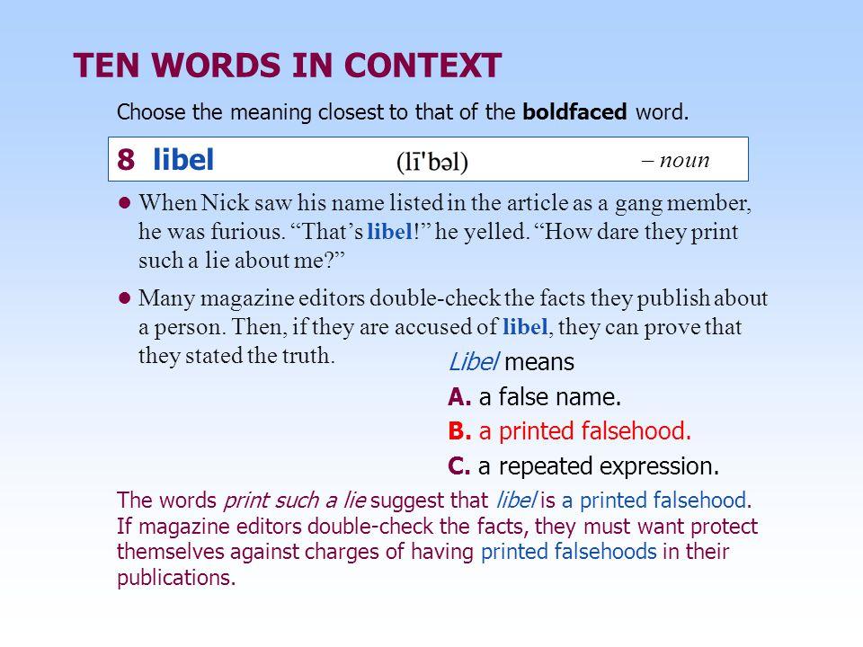 TEN WORDS IN CONTEXT 8 libel – noun