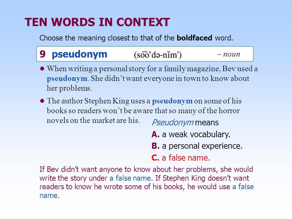 TEN WORDS IN CONTEXT 9 pseudonym – noun