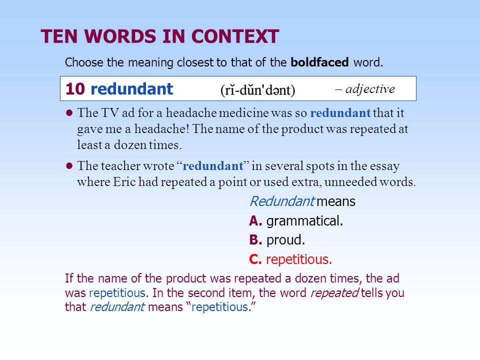 TEN WORDS IN CONTEXT 10 redundant – adjective