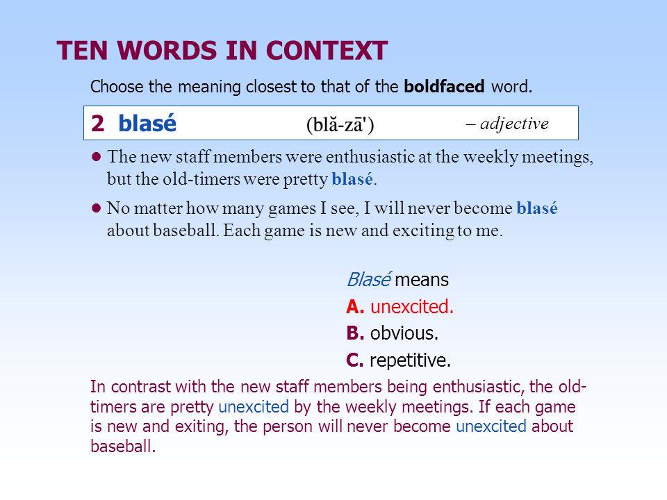 TEN WORDS IN CONTEXT 2 blasé – adjective