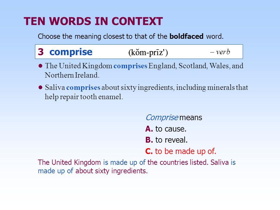 TEN WORDS IN CONTEXT 3 comprise – verb
