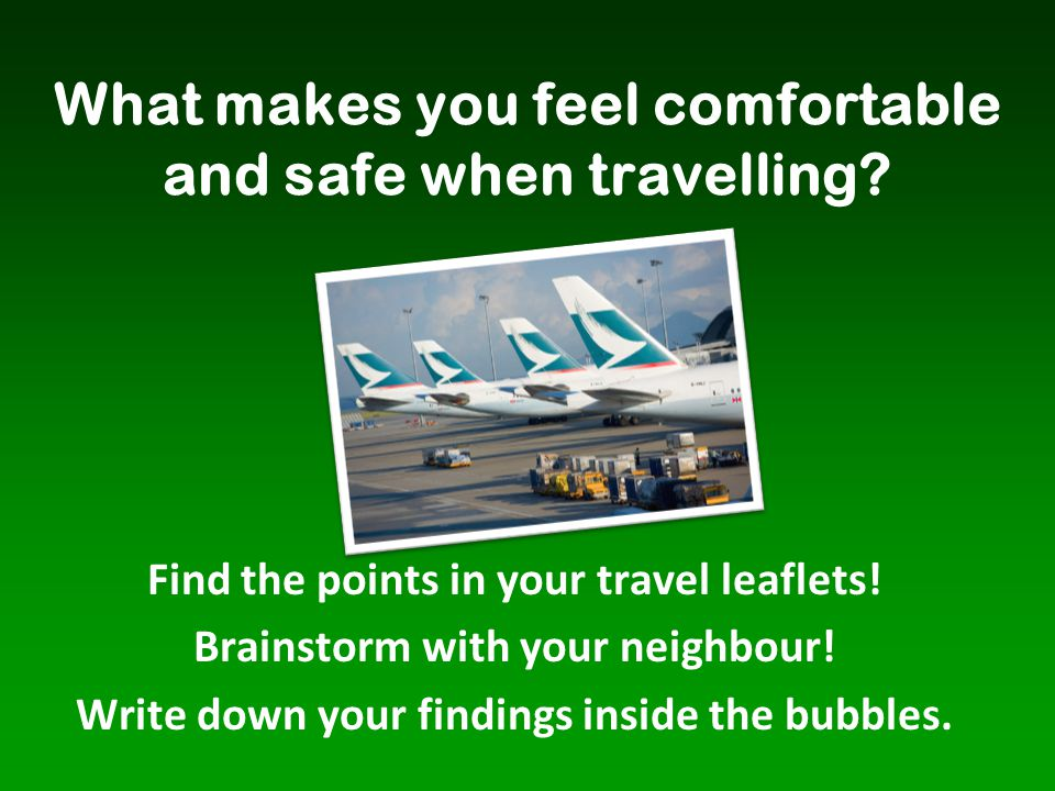 What makes you feel comfortable and safe when travelling