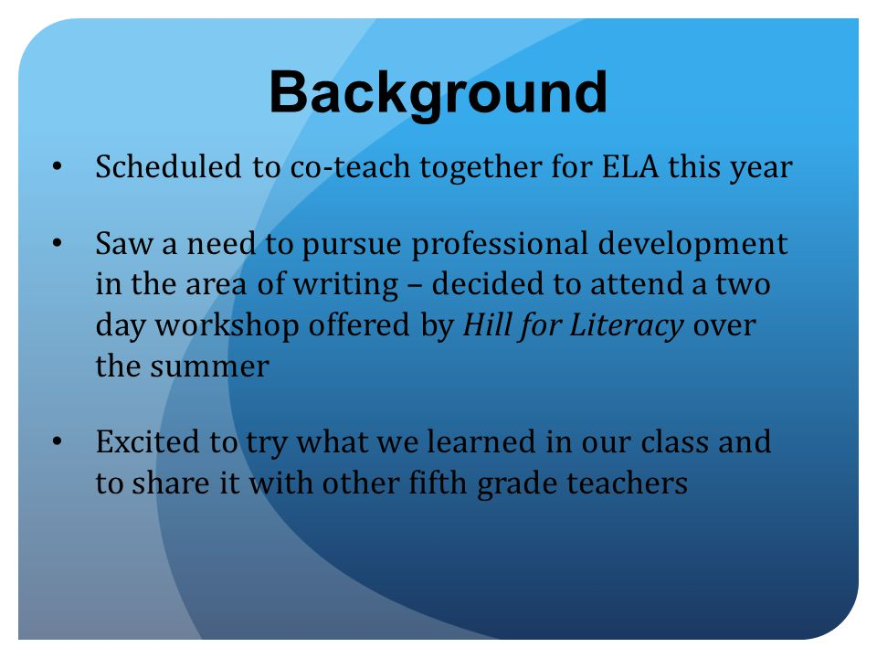 Background Scheduled to co-teach together for ELA this year