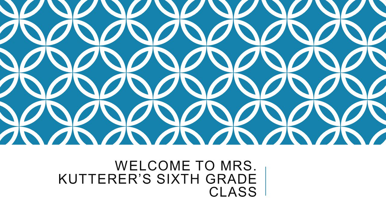 Welcome to mrs. Kutterer's sixth grade class