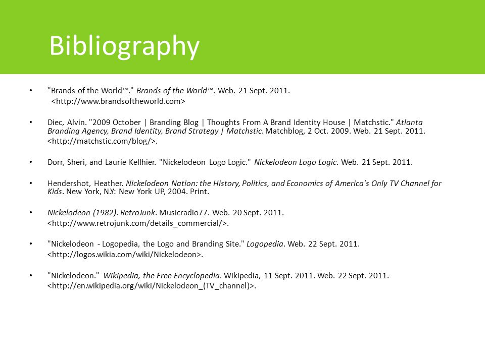 Bibliography Brands of the World™. Brands of the World™. Web. 21 Sept. 2011. <http://www.brandsoftheworld.com>