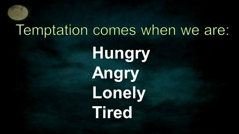 Hungry Angry Lonely Tired