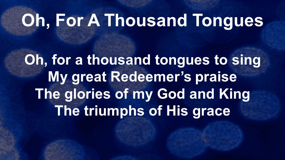 Oh, For A Thousand Tongues