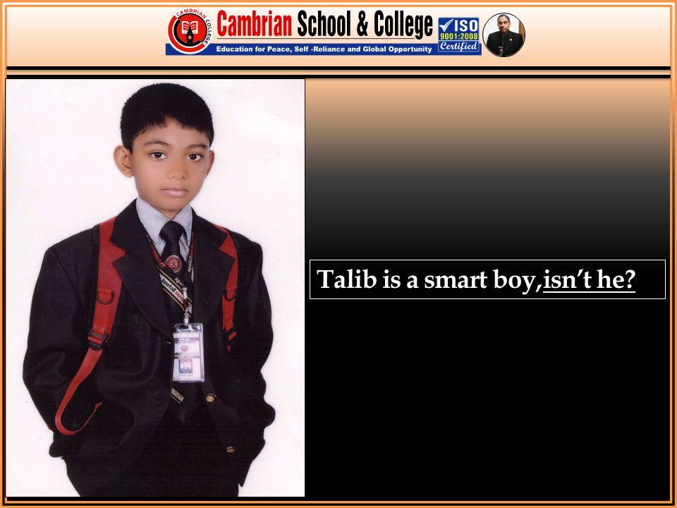 Talib is a smart boy, isn't he