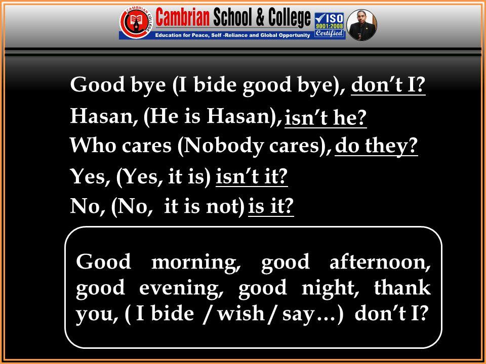 Good bye (I bide good bye), don't I Hasan, (He is Hasan), isn't he