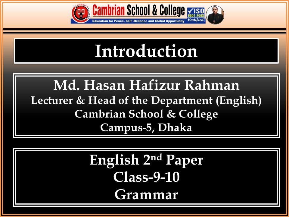 Introduction Md. Hasan Hafizur Rahman English 2nd Paper Class-9-10
