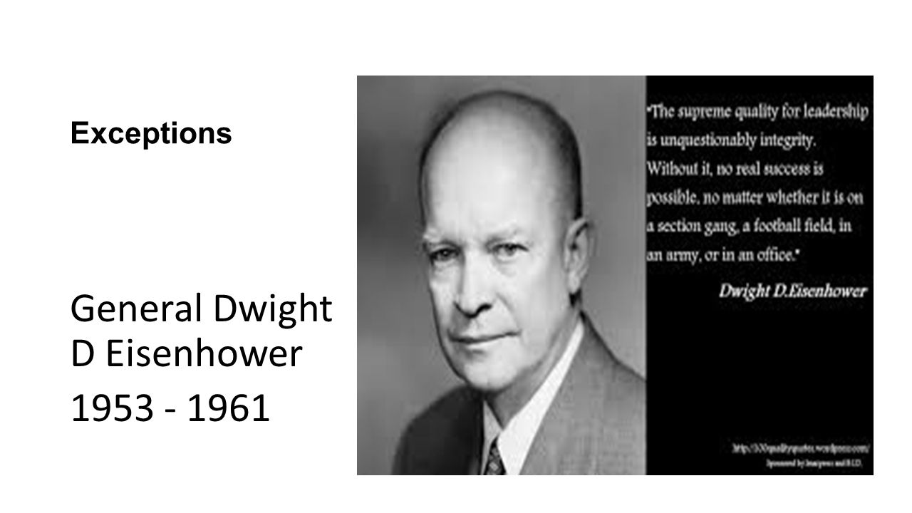 General Dwight D Eisenhower 1953 - 1961