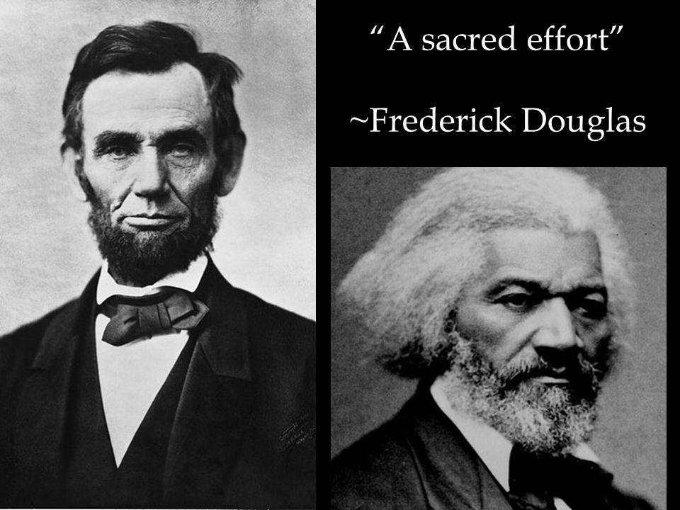 A sacred effort ~Frederick Douglas 3