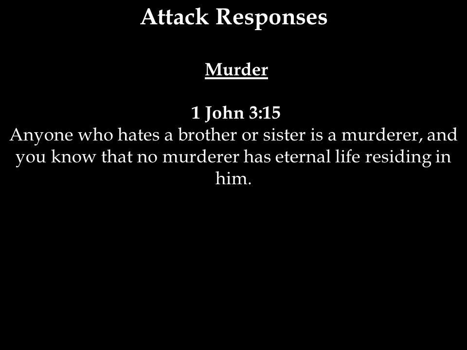 Attack Responses Murder 1 John 3:15