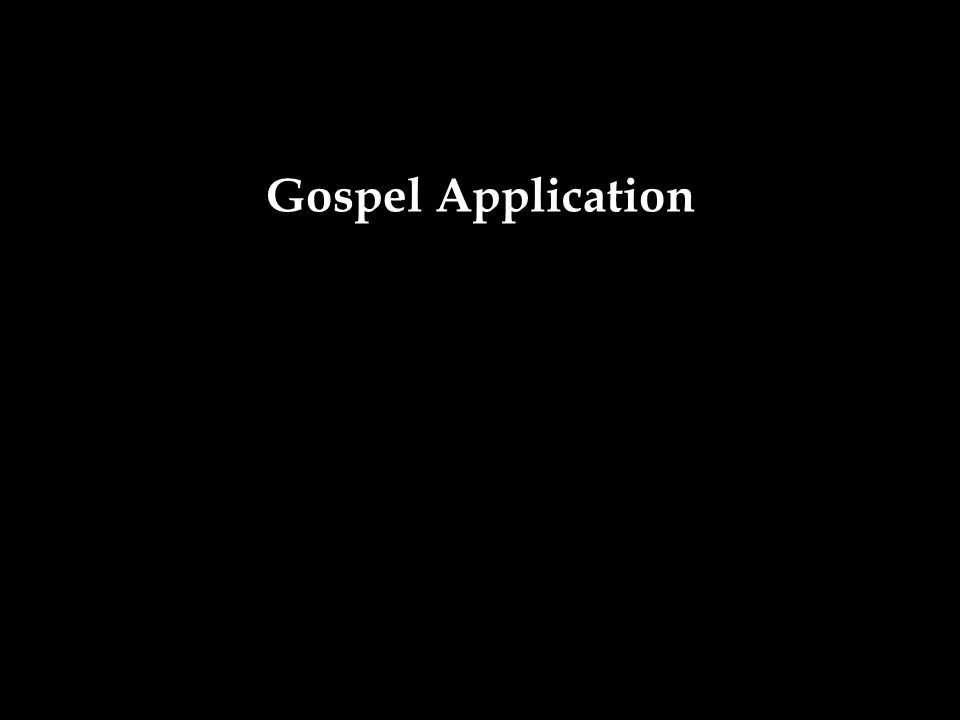 Gospel Application 45