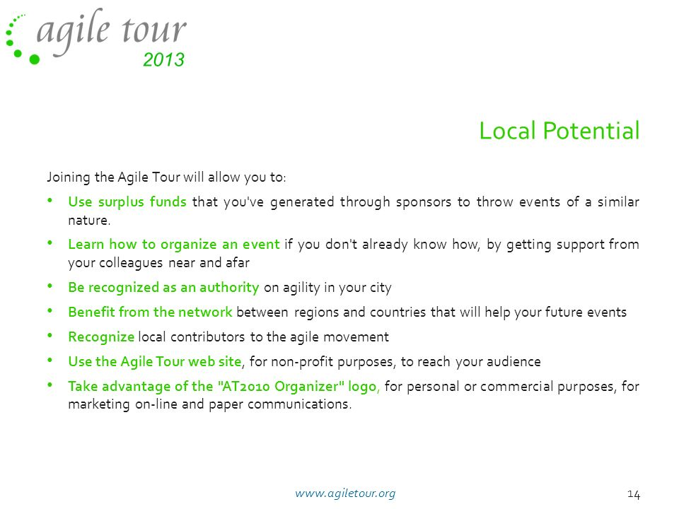 Local Potential Joining the Agile Tour will allow you to: