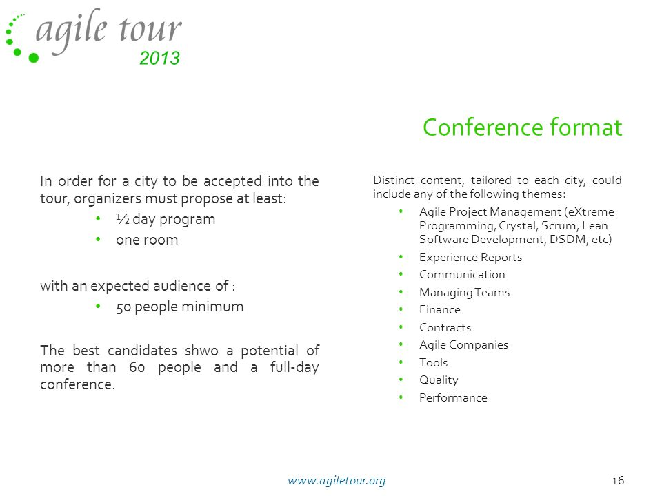 11/05/10 11/05/10. Conference format. In order for a city to be accepted into the tour, organizers must propose at least: