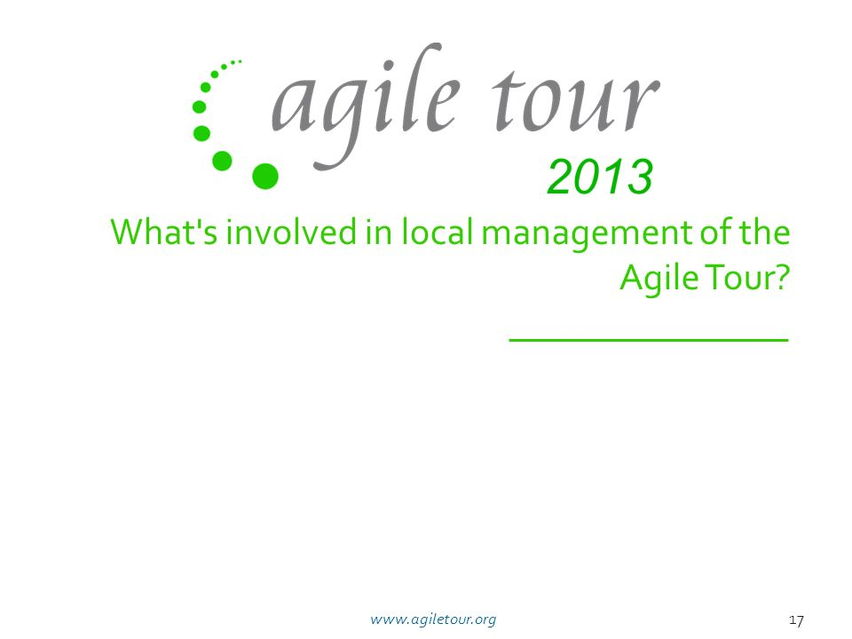 What s involved in local management of the Agile Tour