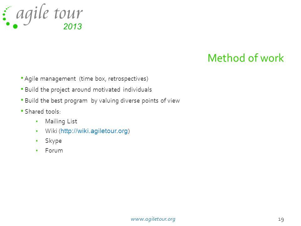Method of work Agile management (time box, retrospectives)