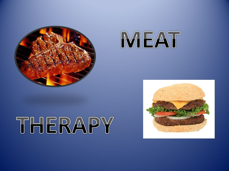 MEAT THERAPY