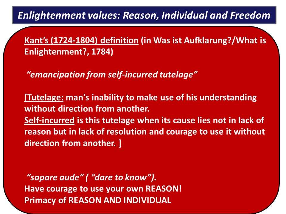 Enlightenment values: Reason, Individual and Freedom