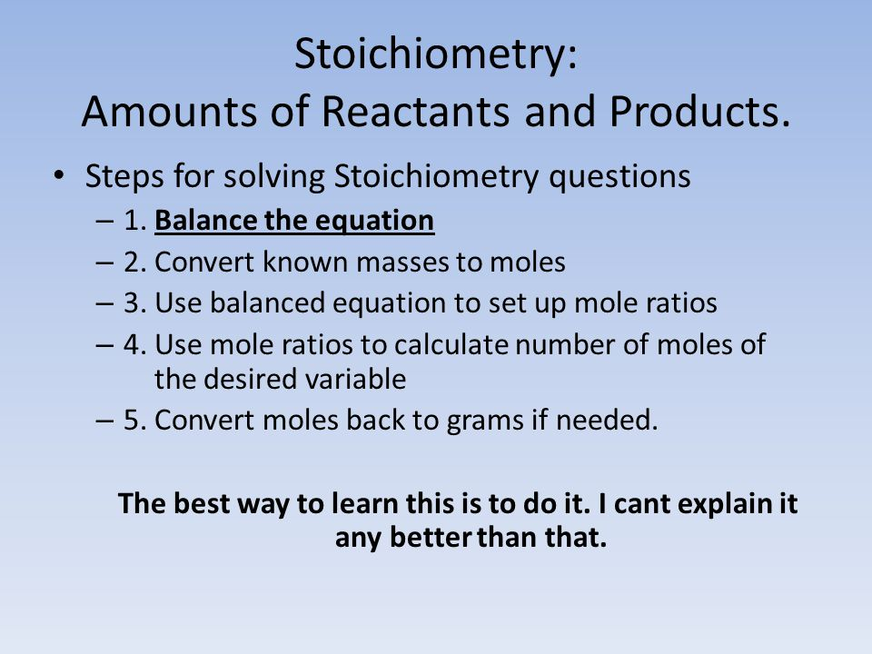 Stoichiometry: Amounts of Reactants and Products.