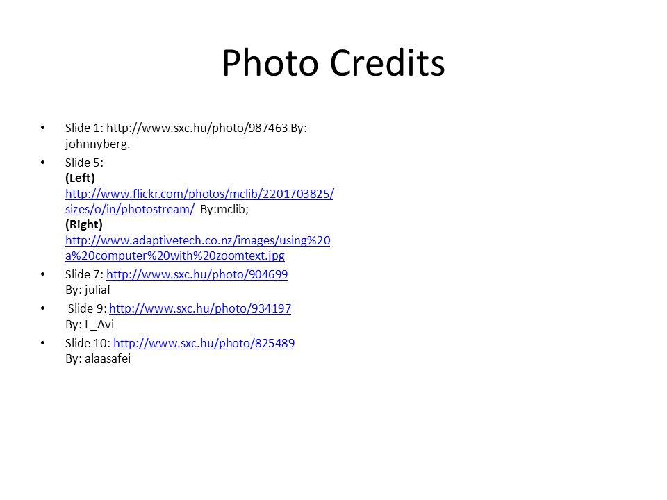 Photo Credits Slide 1: http://www.sxc.hu/photo/987463 By: johnnyberg.