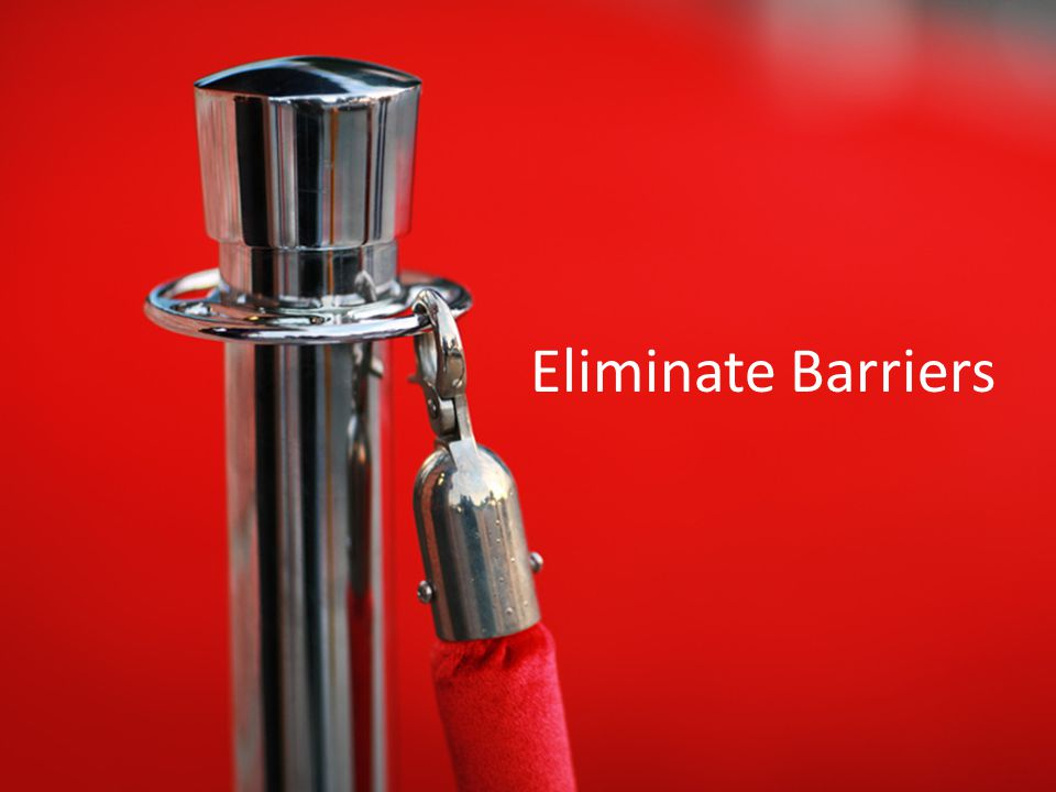 Eliminate Barriers