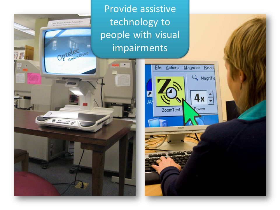 Provide assistive technology to people with visual impairments