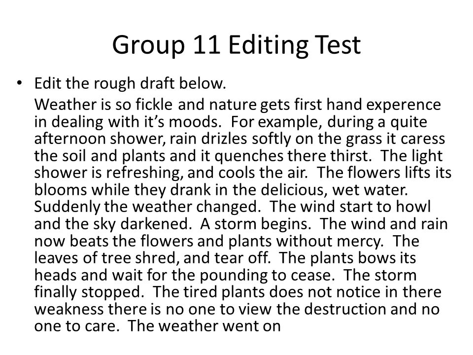 Group 11 Editing Test Edit the rough draft below.