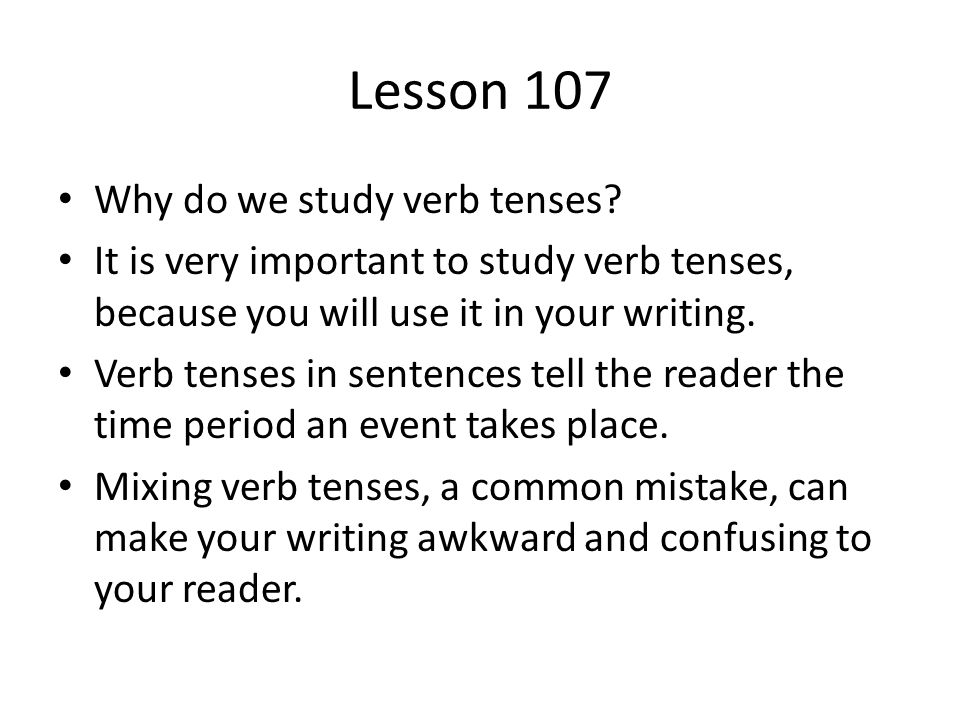Lesson 107 Why do we study verb tenses