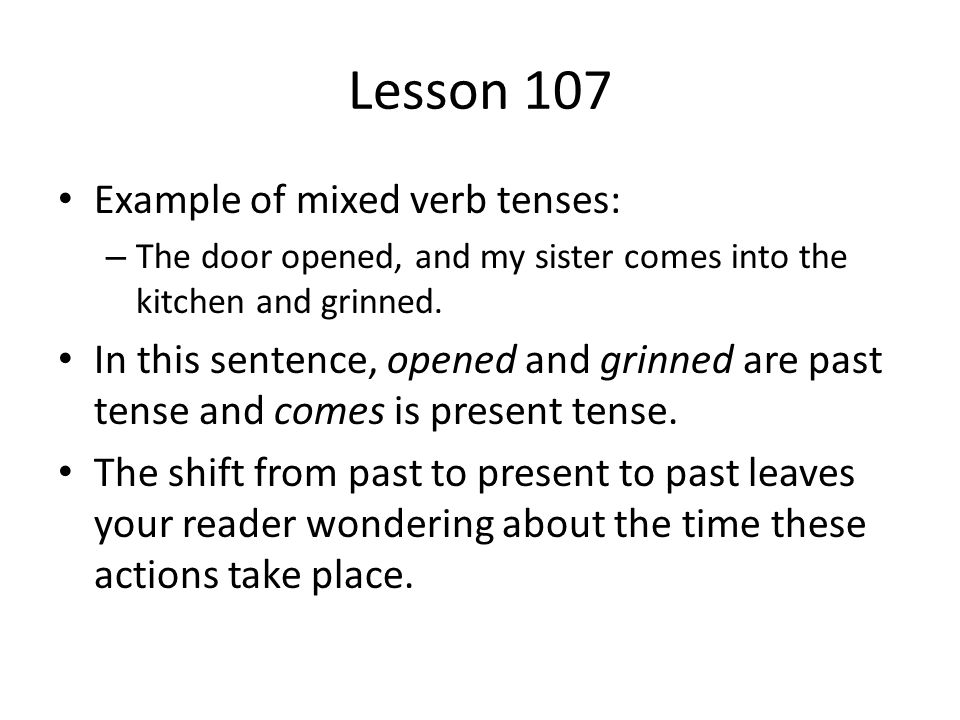 Lesson 107 Example of mixed verb tenses: