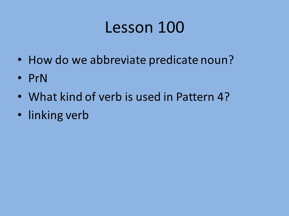 Lesson 100 How do we abbreviate predicate noun PrN