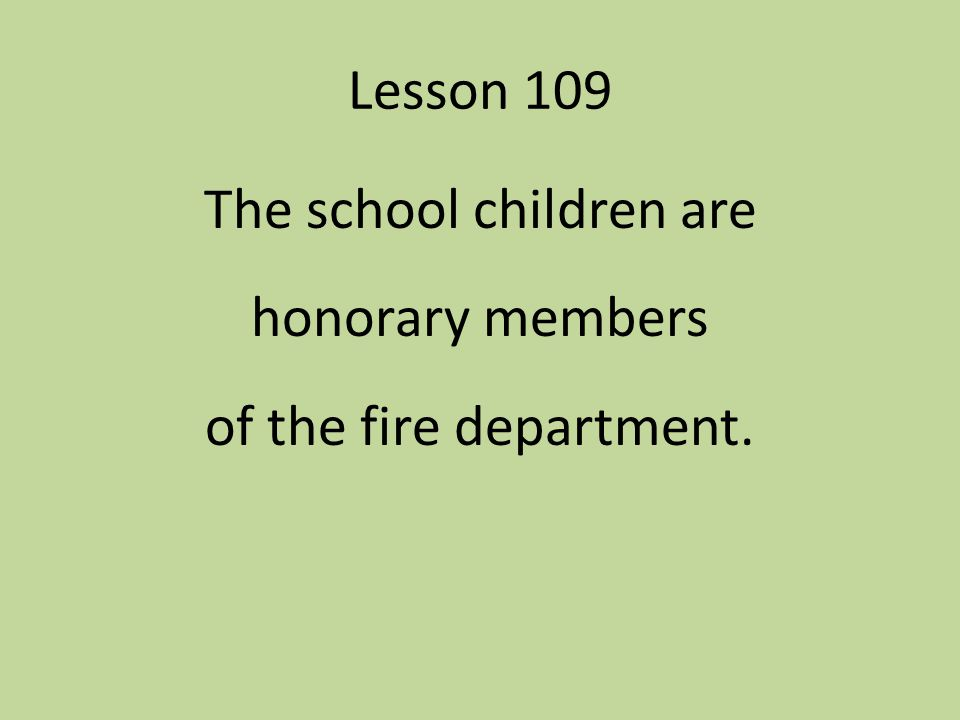 The school children are honorary members of the fire department.