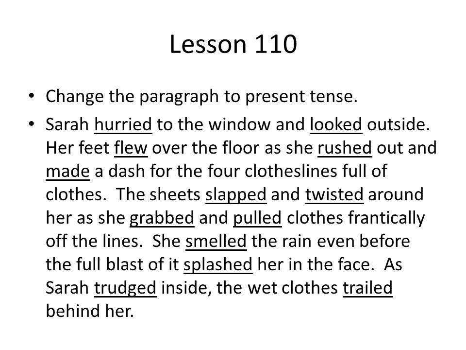 Lesson 110 Change the paragraph to present tense.