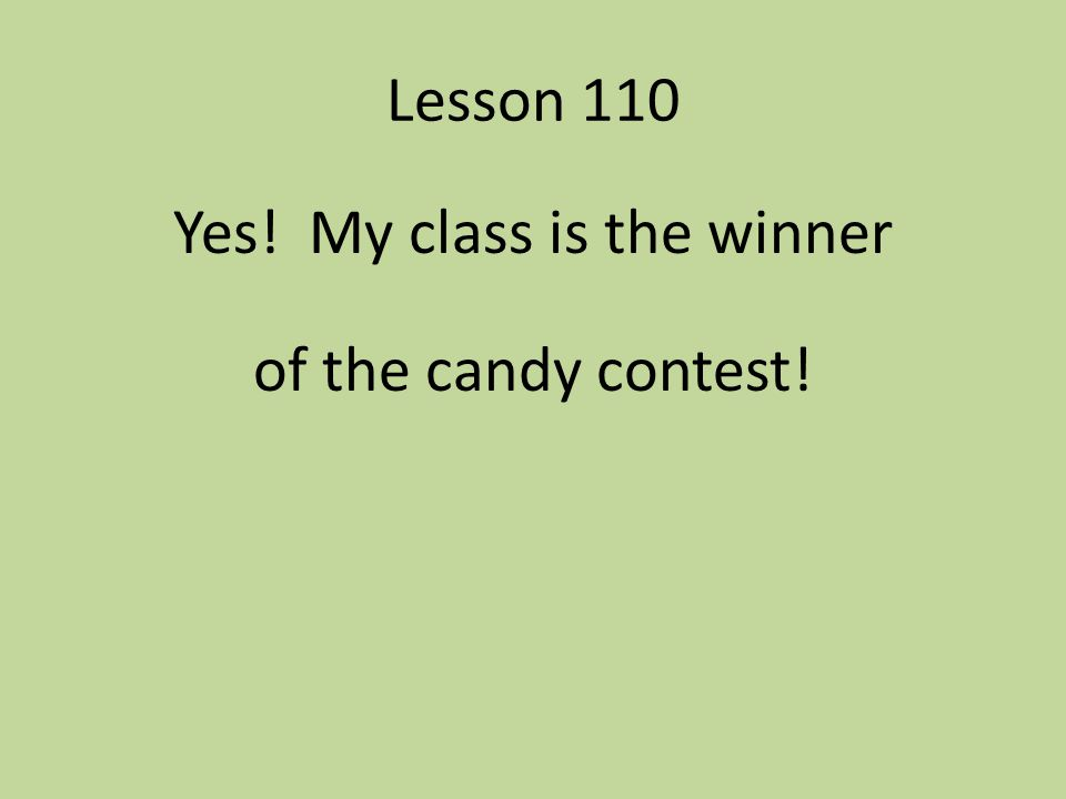 Yes! My class is the winner of the candy contest!
