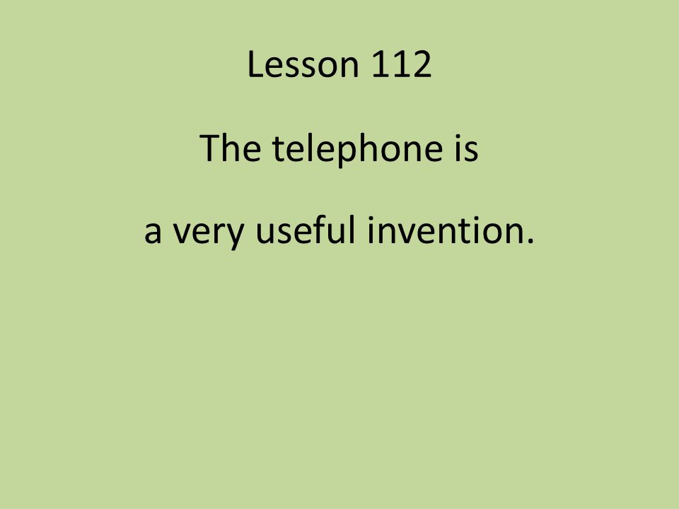 The telephone is a very useful invention.