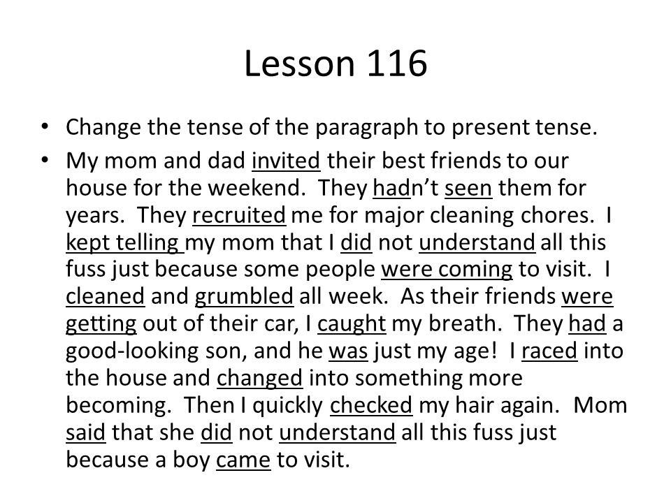 Lesson 116 Change the tense of the paragraph to present tense.