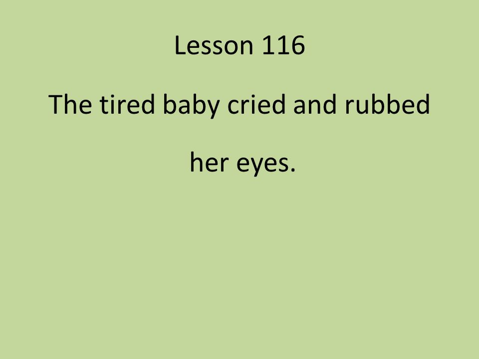 The tired baby cried and rubbed her eyes.
