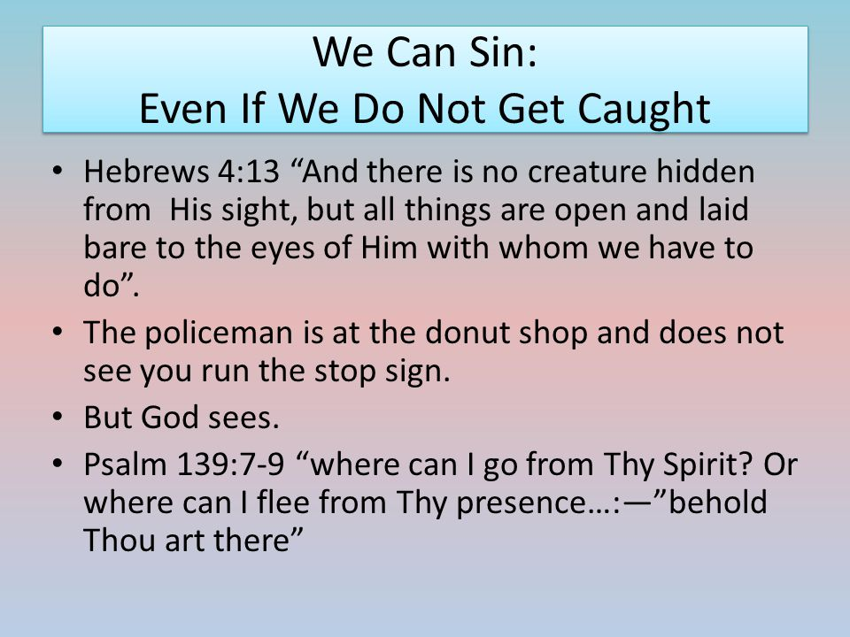We Can Sin: Even If We Do Not Get Caught
