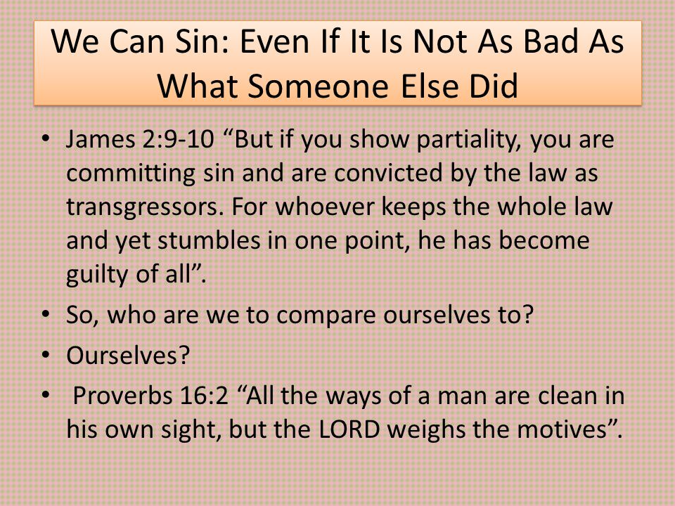 We Can Sin: Even If It Is Not As Bad As What Someone Else Did