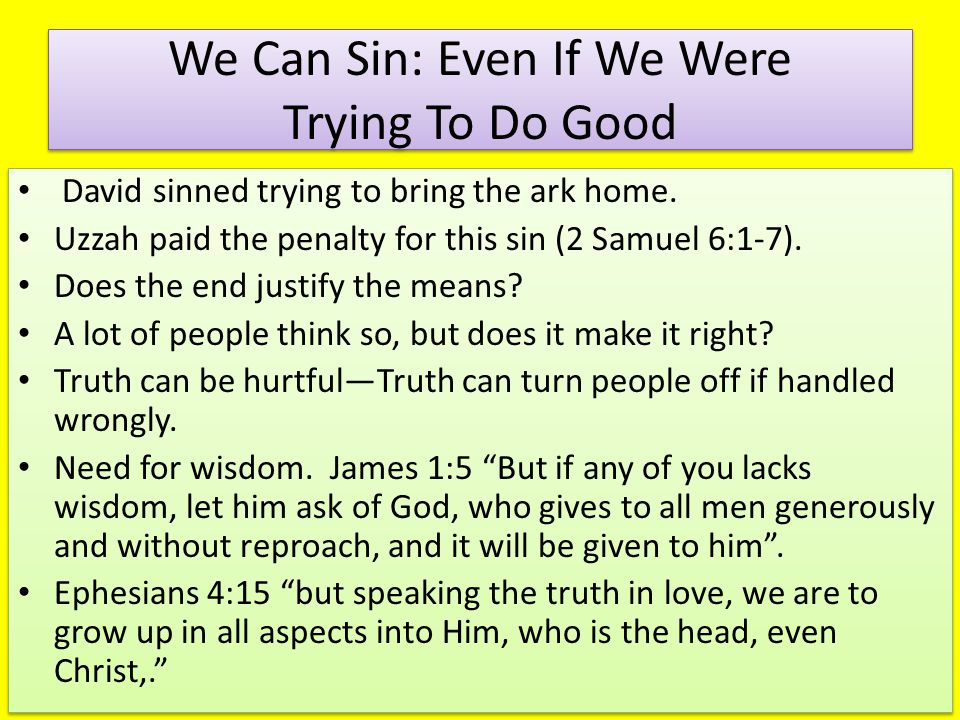 We Can Sin: Even If We Were Trying To Do Good