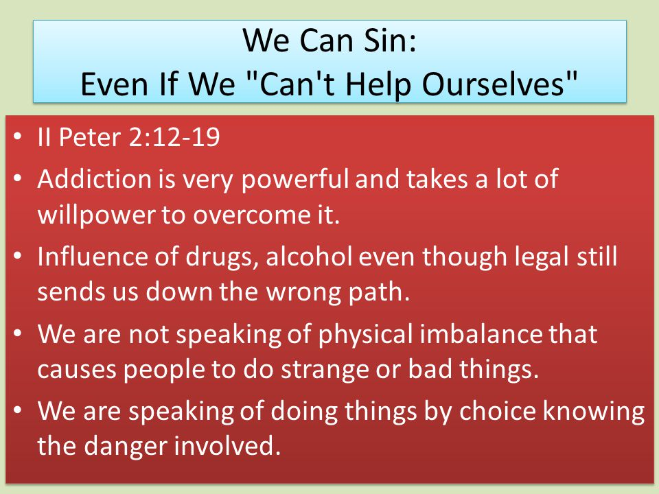 We Can Sin: Even If We Can t Help Ourselves