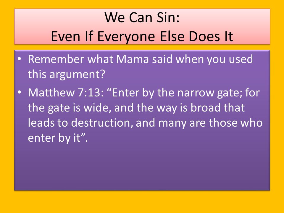 We Can Sin: Even If Everyone Else Does It