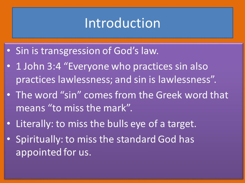 Introduction Sin is transgression of God's law.